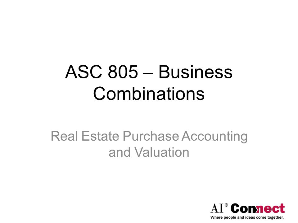 ASC 805 – Business Combinations