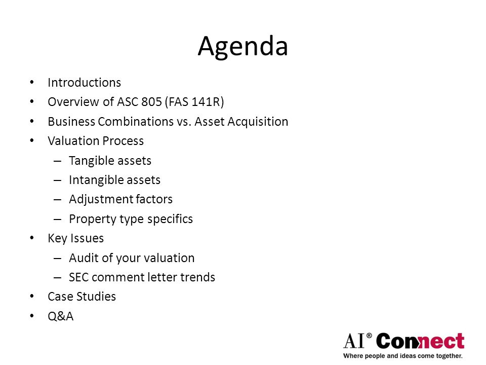 Agenda Introductions Overview of ASC 805 (FAS 141R)