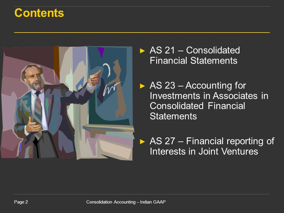 Contents AS 21 – Consolidated Financial Statements