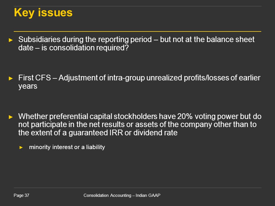 Key issues Subsidiaries during the reporting period – but not at the balance sheet date – is consolidation required
