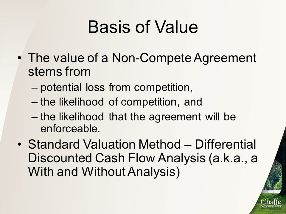 Basis of Value The value of a Non‐Compete Agreement stems from
