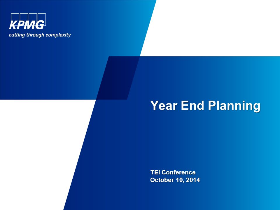 Year End Planning TEI Conference October 10, 2014