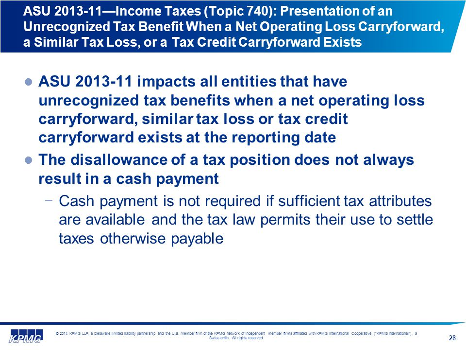 ASU 2013-11—Income Taxes (Topic 740): Presentation of an Unrecognized Tax Benefit When a Net Operating Loss Carryforward, a Similar Tax Loss, or a Tax Credit Carryforward Exists