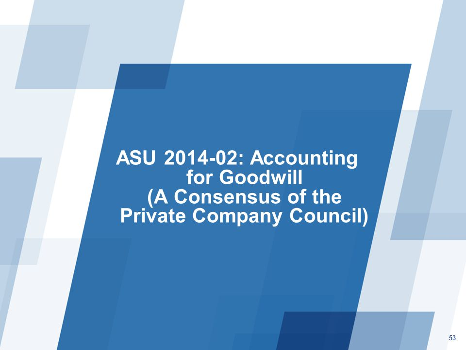 ASU 2014-02: Accounting for Goodwill (A Consensus of the Private Company Council)