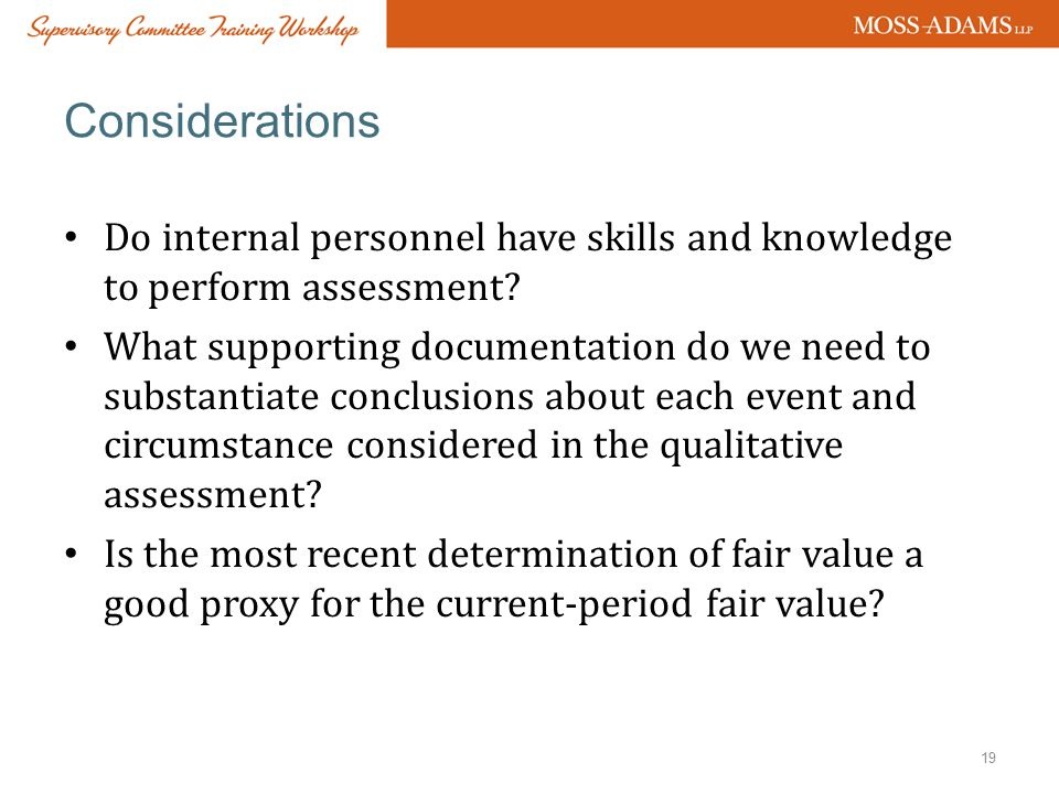 Considerations Do internal personnel have skills and knowledge to perform assessment