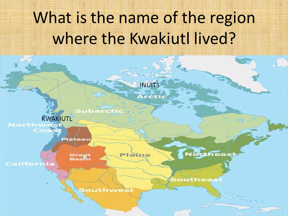What is the name of the region where the Kwakiutl lived