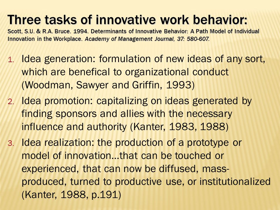 Three tasks of innovative work behavior: Scott, S. U. & R. A. Bruce