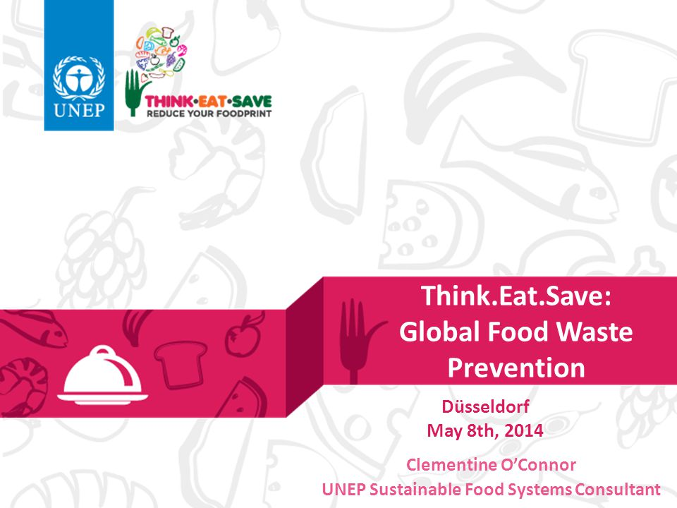 Think.Eat.Save: Global Food Waste Prevention
