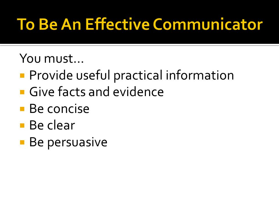 To Be An Effective Communicator