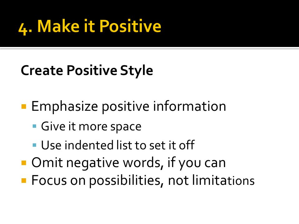 4. Make it Positive Create Positive Style
