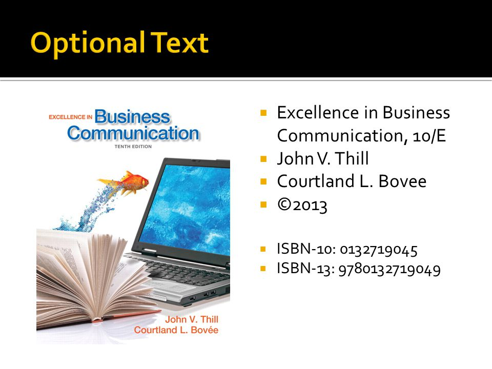 Optional Text Excellence in Business Communication, 10/E John V. Thill