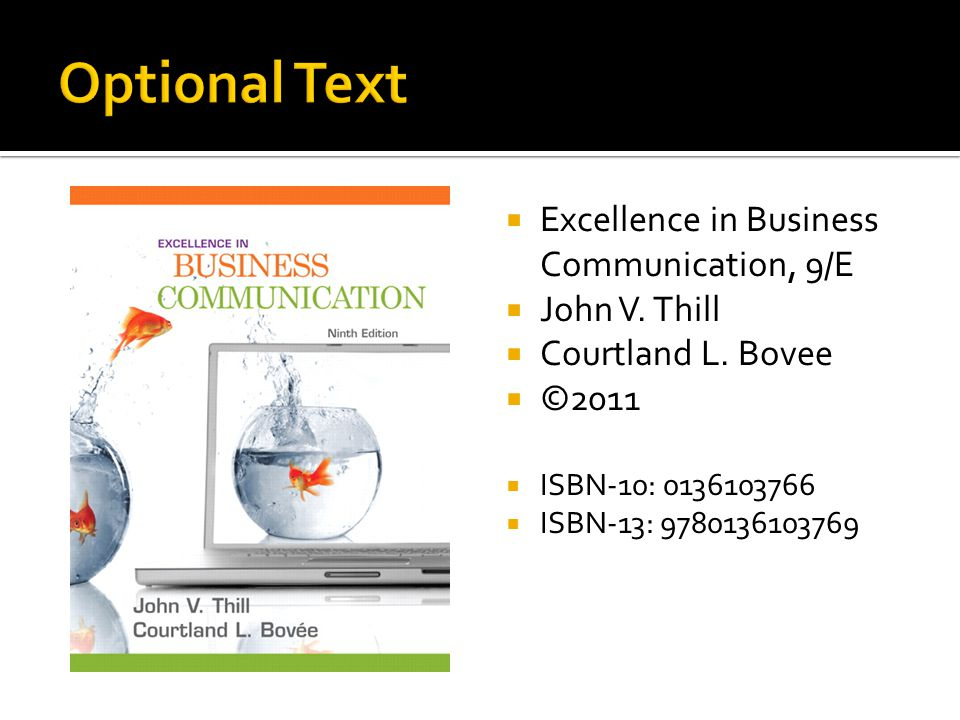 Optional Text Excellence in Business Communication, 9/E John V. Thill