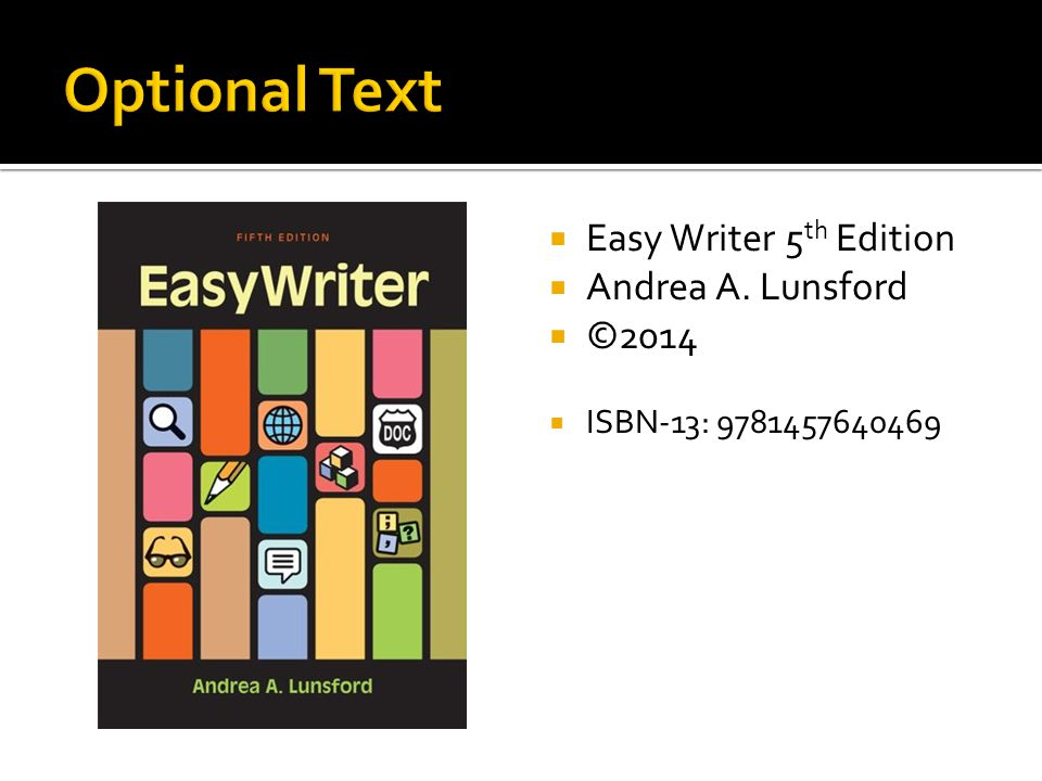 Optional Text Easy Writer 5th Edition Andrea A. Lunsford ©2014