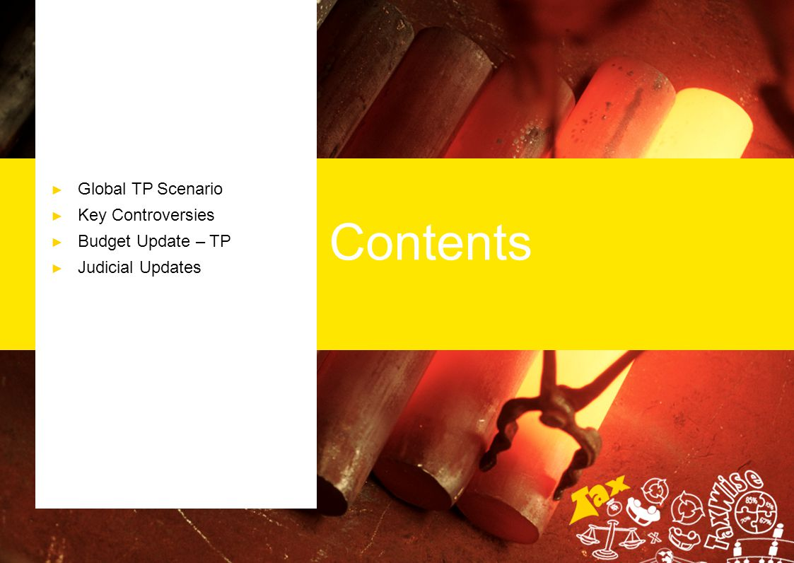 Contents Global TP Scenario Key Controversies Budget Update – TP