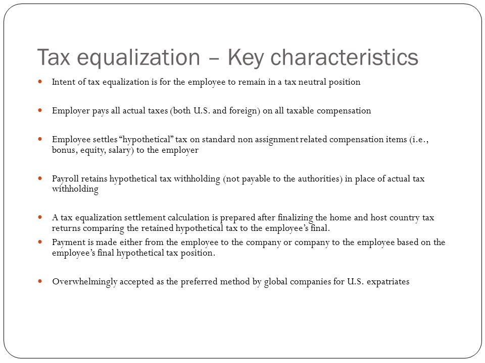 Tax equalization – Key characteristics