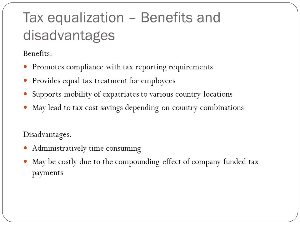 Tax equalization – Benefits and disadvantages