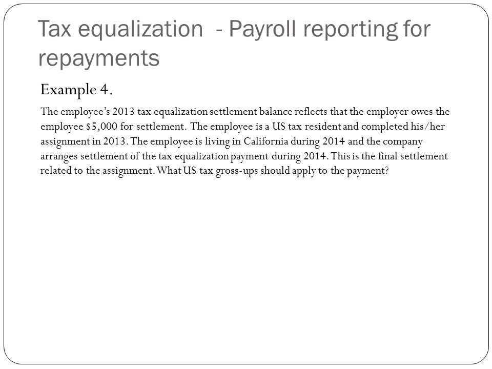 Tax equalization - Payroll reporting for repayments