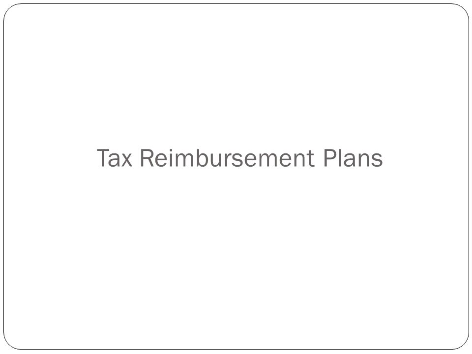 Tax Reimbursement Plans