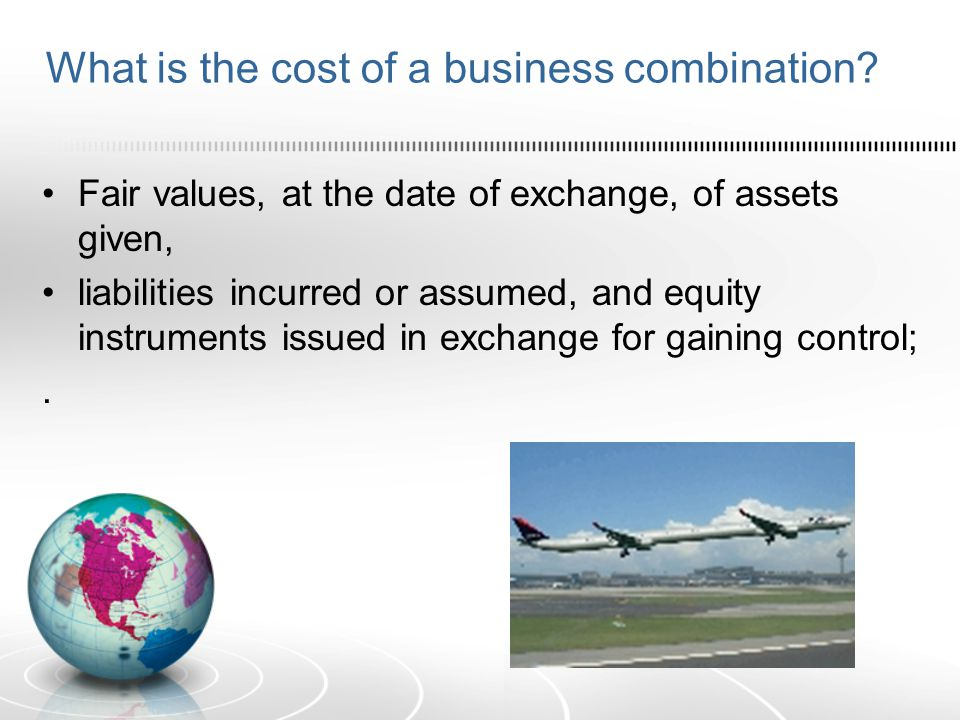 What is the cost of a business combination