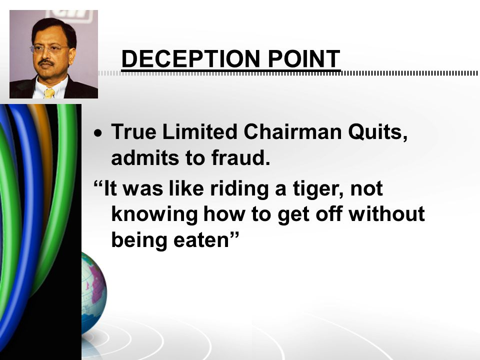 DECEPTION POINT True Limited Chairman Quits, admits to fraud.