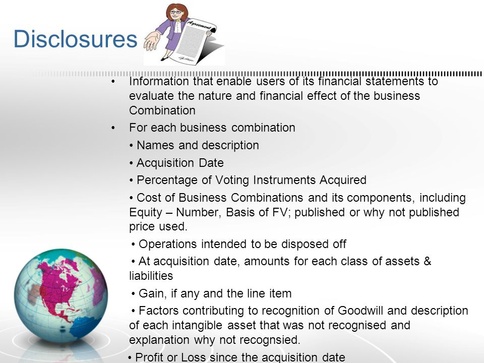 Disclosures Information that enable users of its financial statements to evaluate the nature and financial effect of the business Combination.