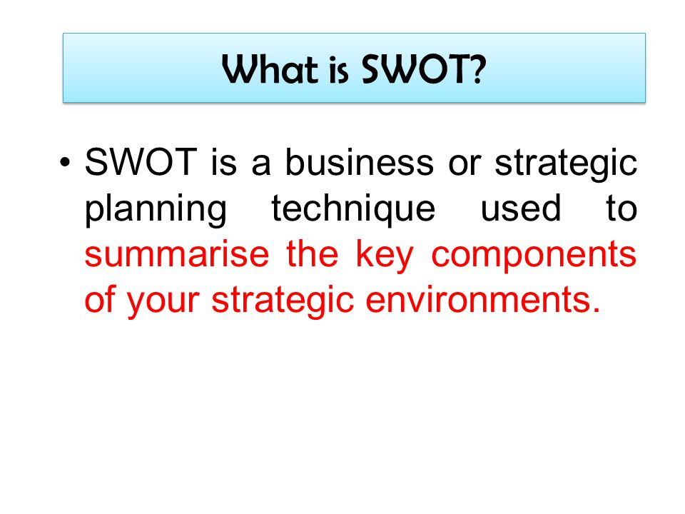 What is SWOT.