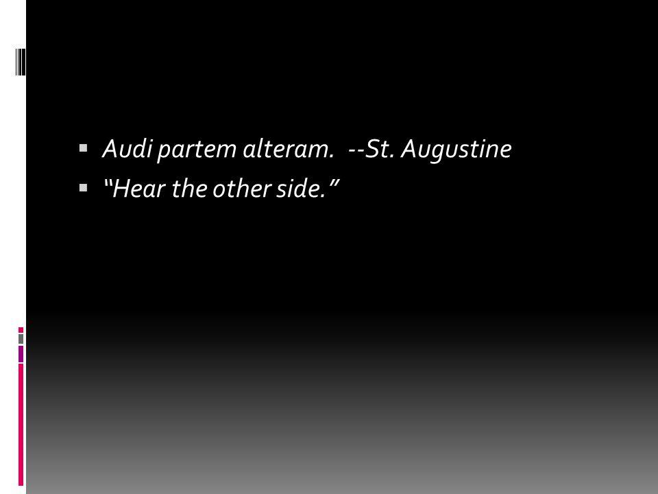 Audi partem alteram. --St. Augustine