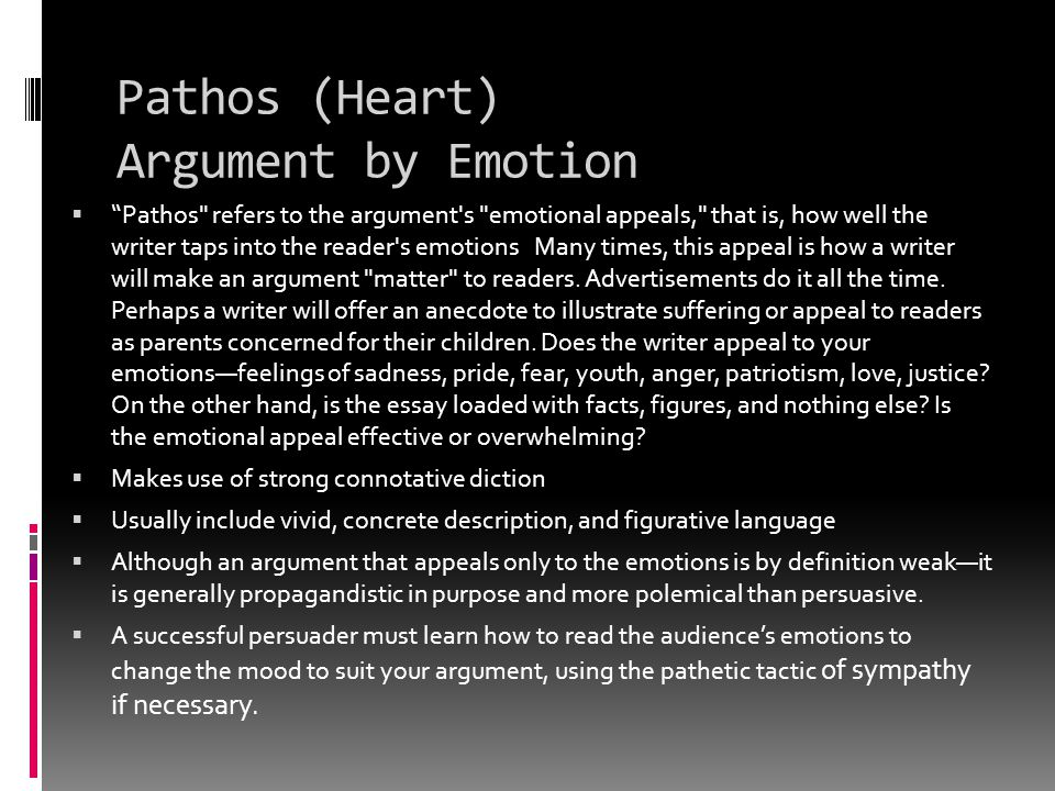 Pathos (Heart) Argument by Emotion