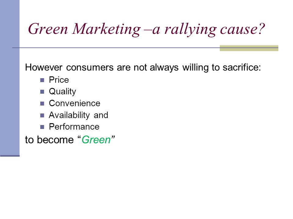 Green Marketing –a rallying cause