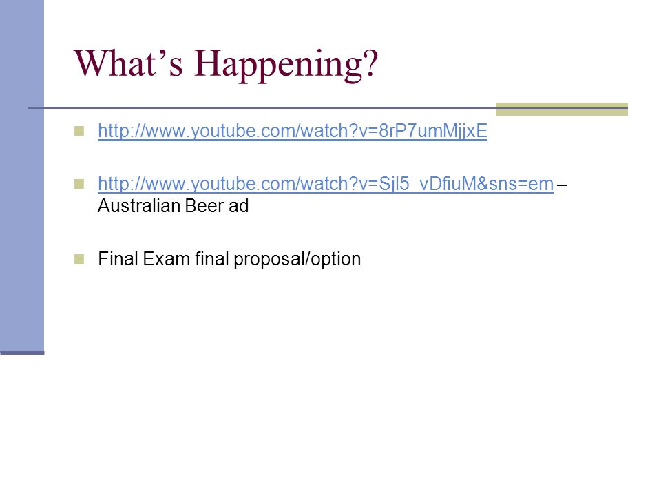 What's Happening http://www.youtube.com/watch v=8rP7umMjjxE