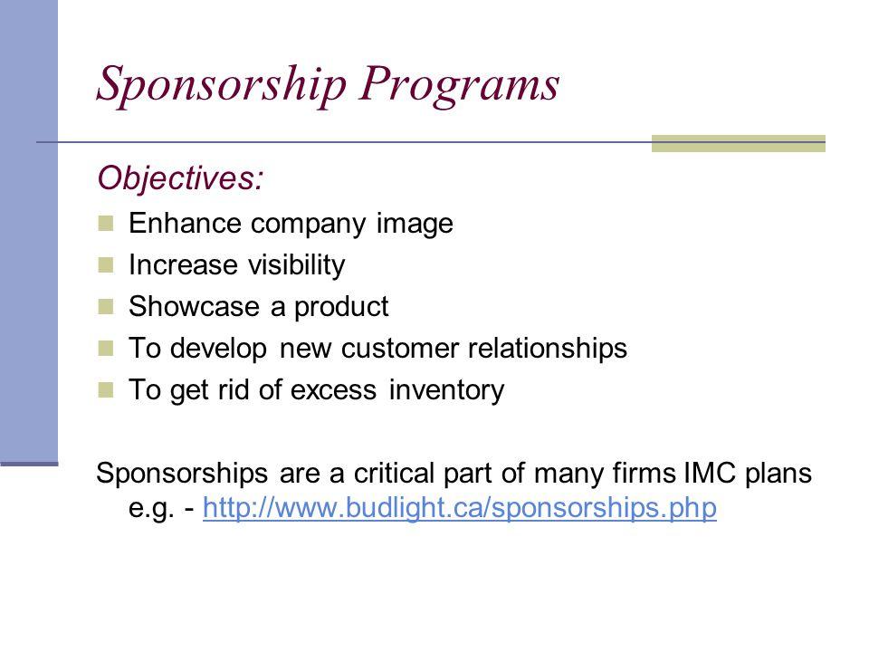 Sponsorship Programs Objectives: Enhance company image