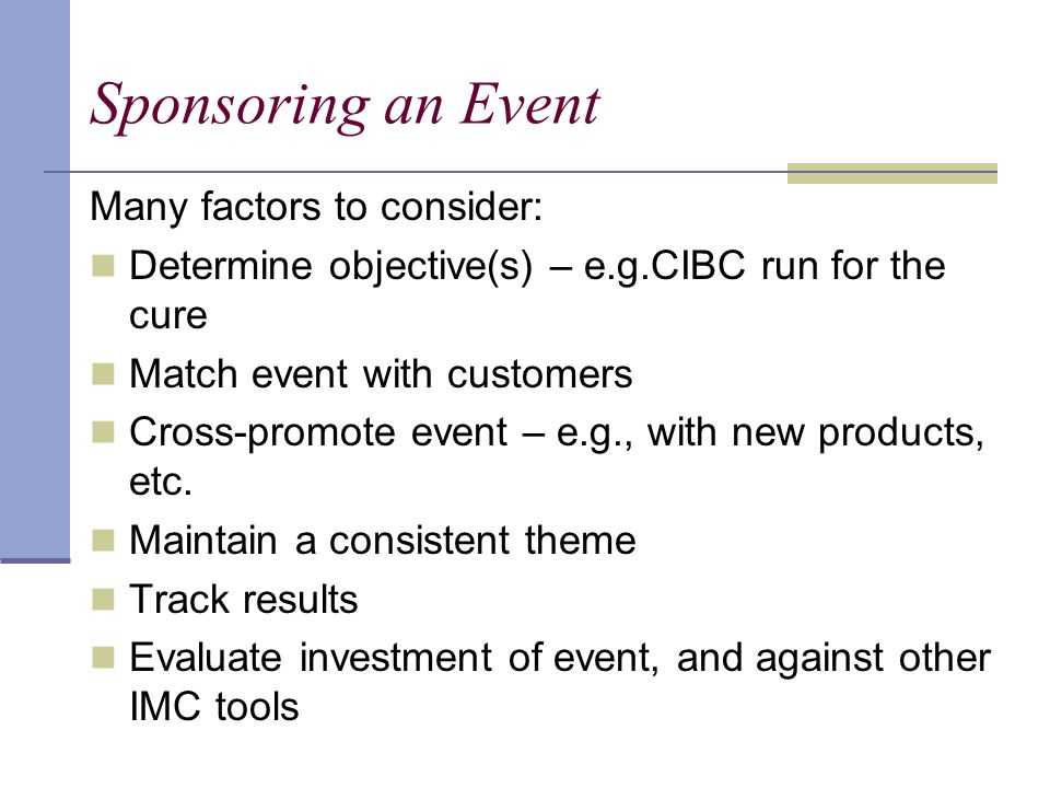 Sponsoring an Event Many factors to consider: