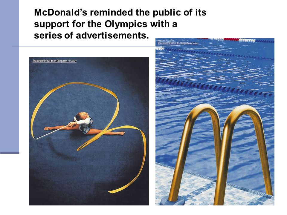 McDonald's reminded the public of its support for the Olympics with a series of advertisements.