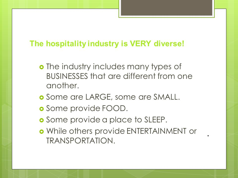 The hospitality industry is VERY diverse!