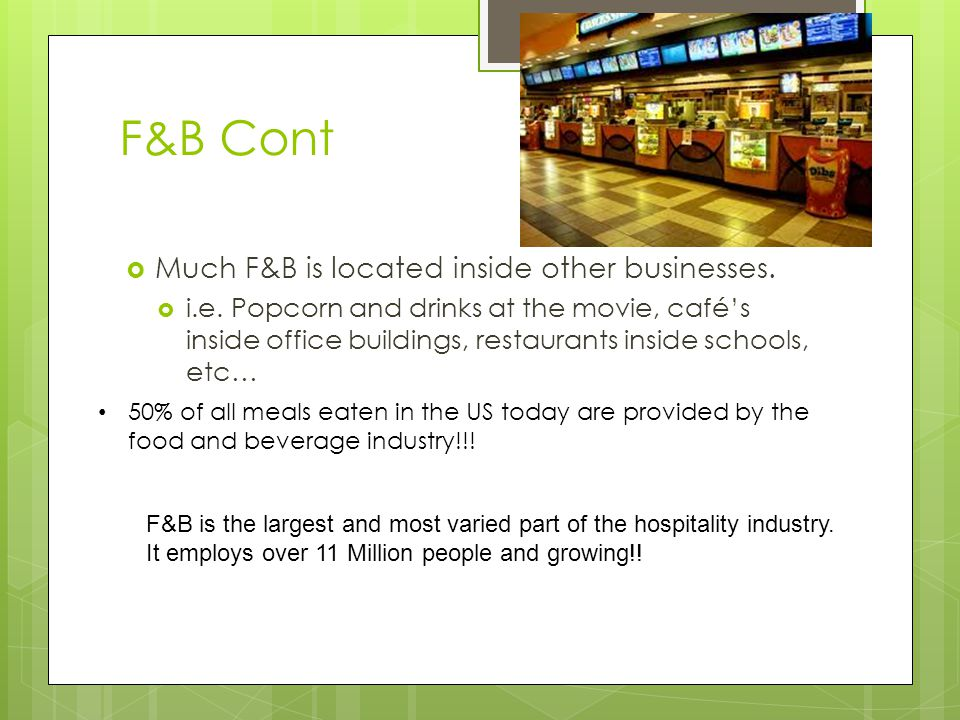F&B Cont Much F&B is located inside other businesses.
