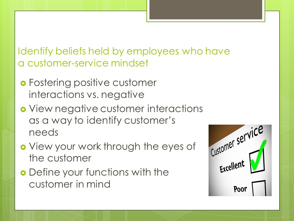 Identify beliefs held by employees who have a customer-service mindset