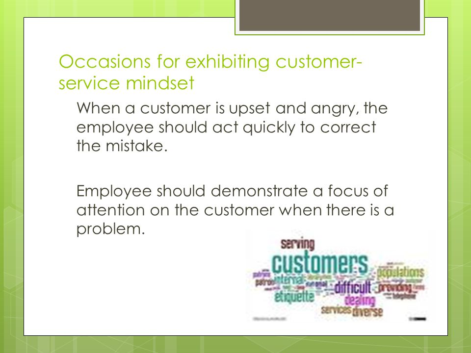Occasions for exhibiting customer-service mindset