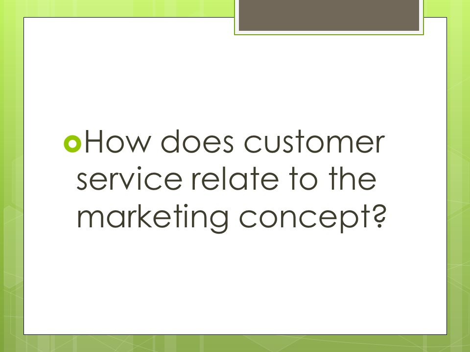How does customer service relate to the marketing concept