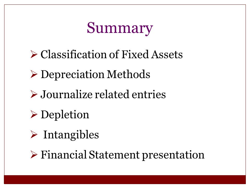 Summary Classification of Fixed Assets Depreciation Methods