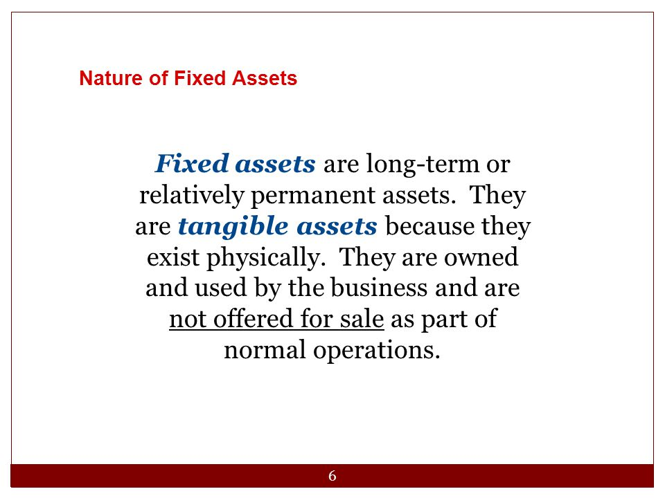 Nature of Fixed Assets