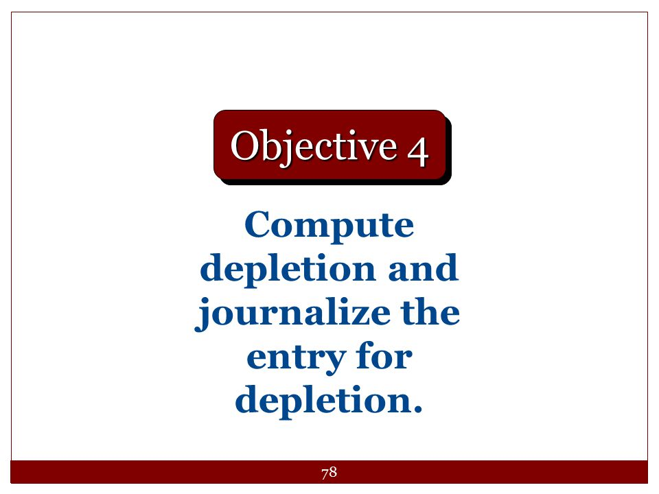 Compute depletion and journalize the entry for depletion.