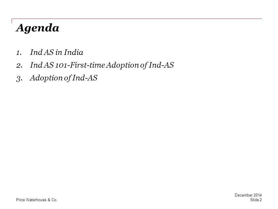 Agenda Ind AS in India Ind AS 101-First-time Adoption of Ind-AS