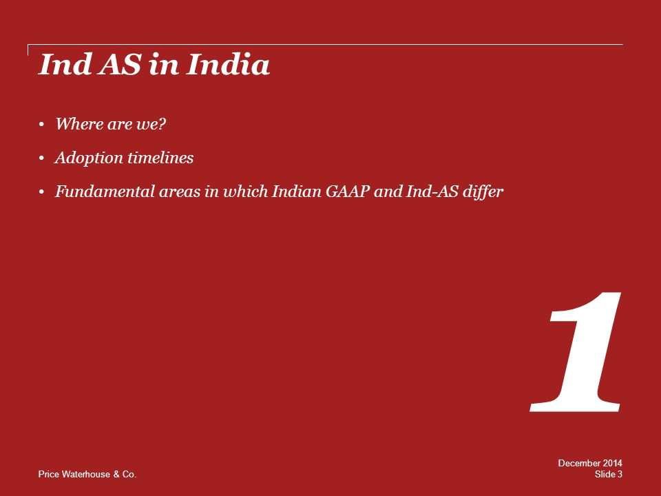 1 Ind AS in India Where are we Adoption timelines