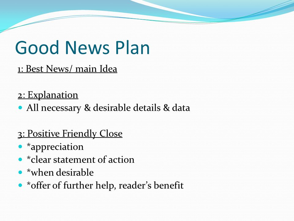 Good News Plan 1: Best News/ main Idea 2: Explanation