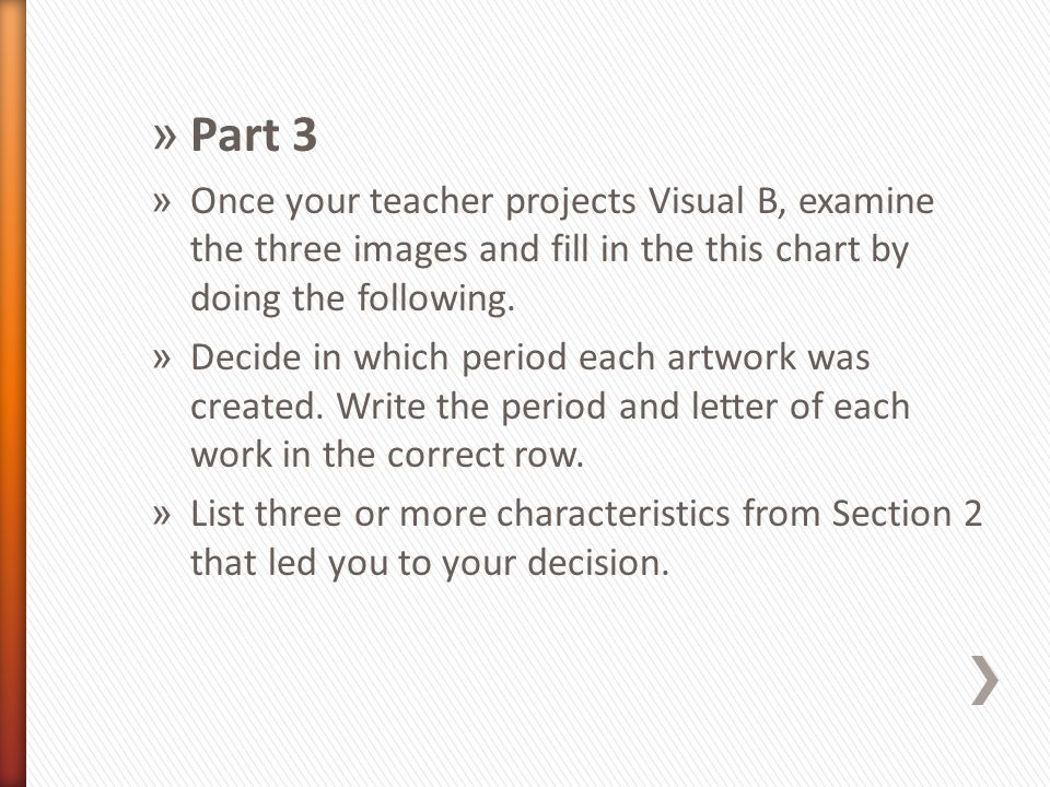 Part 3 Once your teacher projects Visual B, examine the three images and fill in the this chart by doing the following.