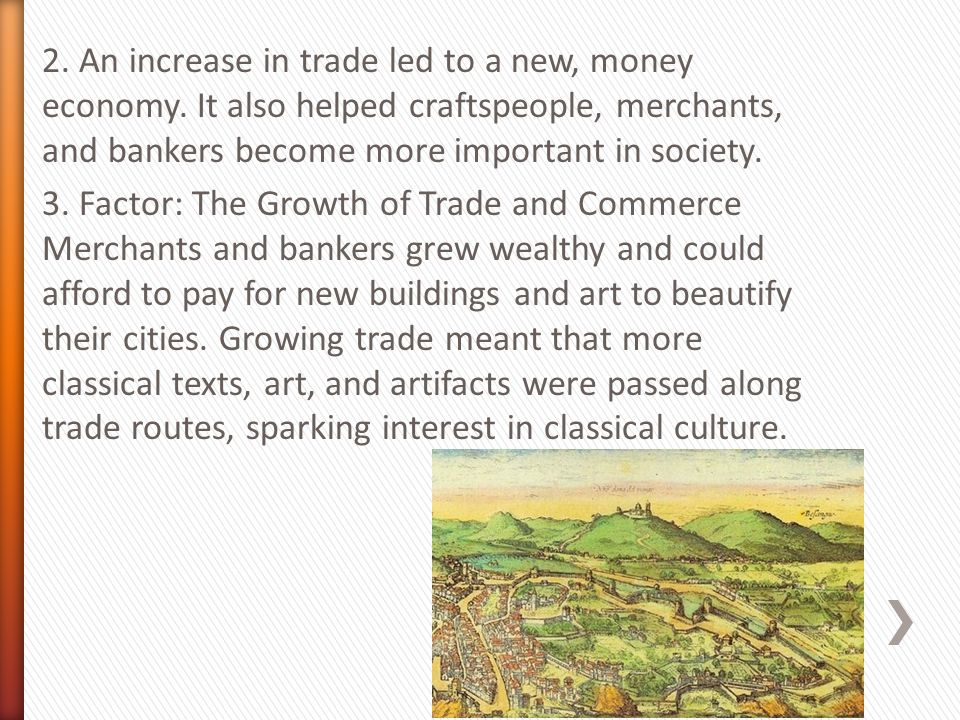2. An increase in trade led to a new, money economy