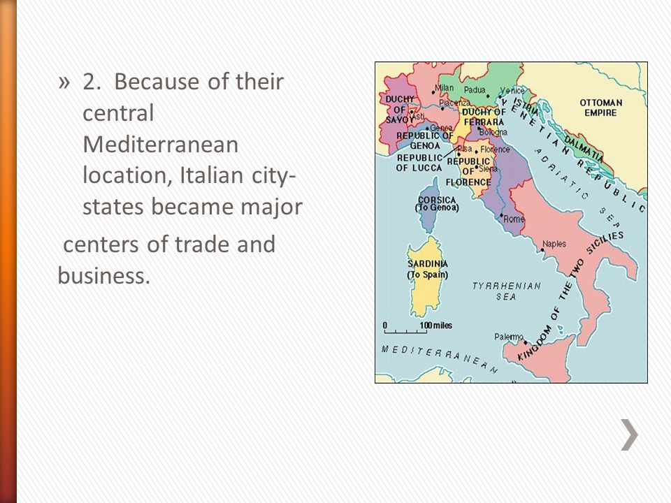 2. Because of their central Mediterranean location, Italian city-states became major