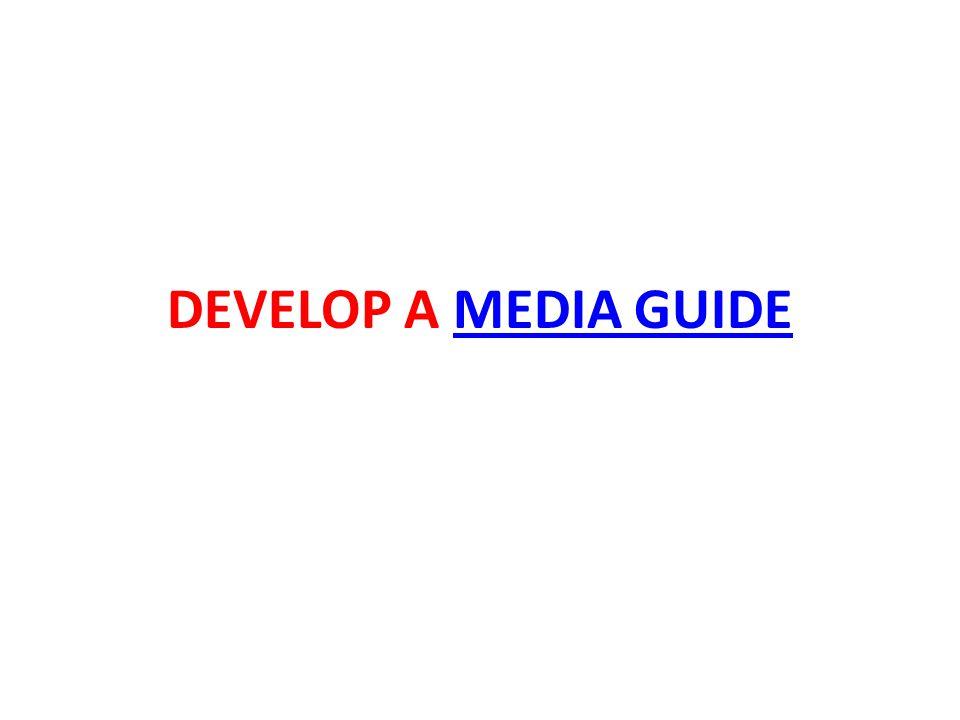 DEVELOP A MEDIA GUIDE