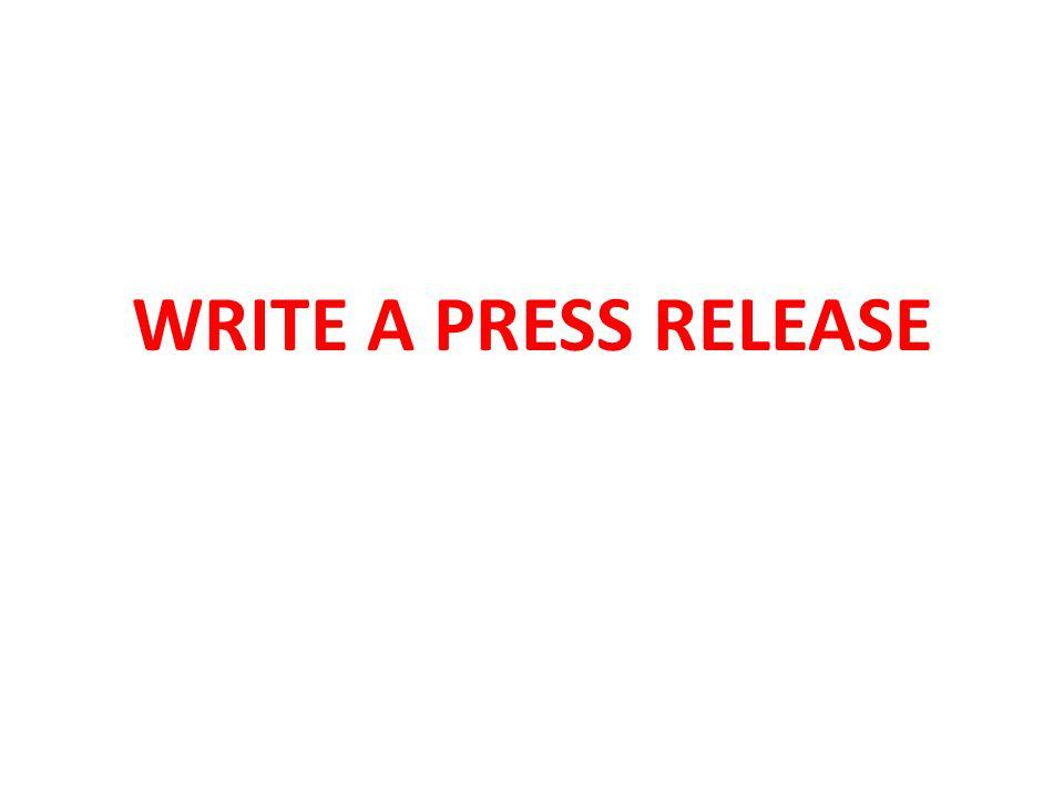 WRITE A PRESS RELEASE