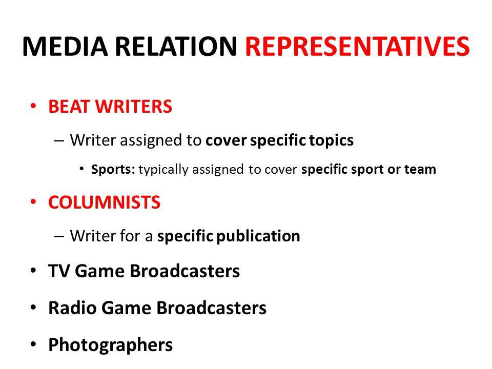 MEDIA RELATION REPRESENTATIVES
